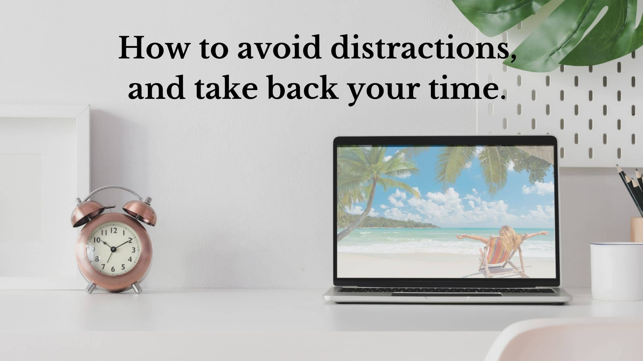 How to avoid distractions Blog Banner
