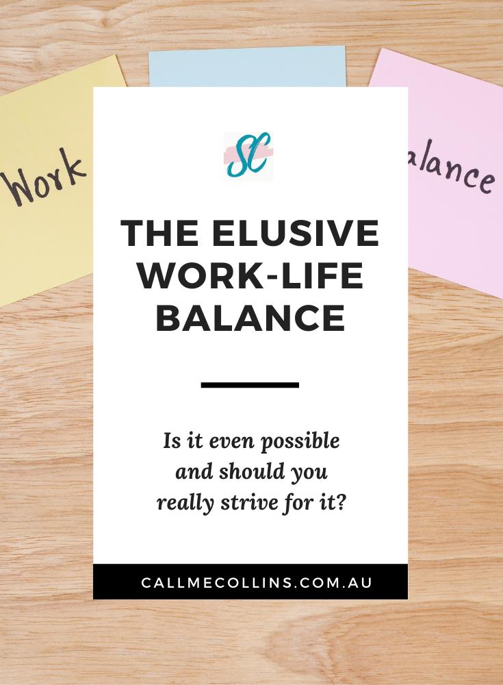 The elusive work life balance