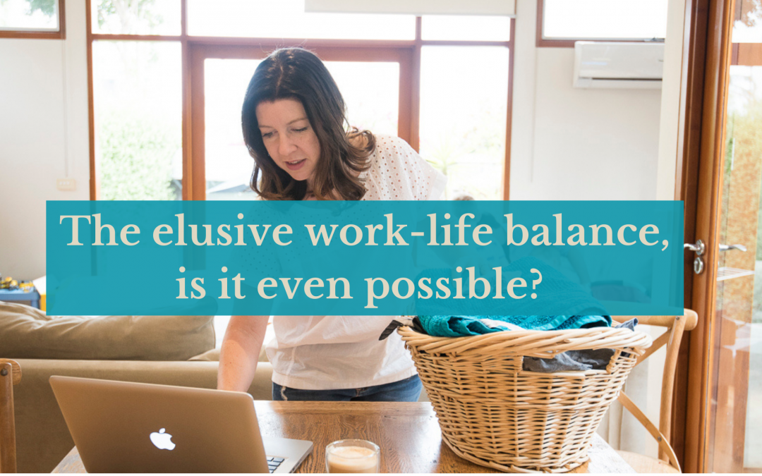 Work-life balance, is it even possible?