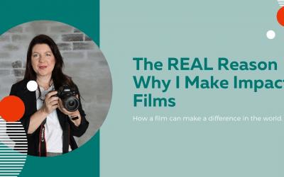 The real reason why I make impact films