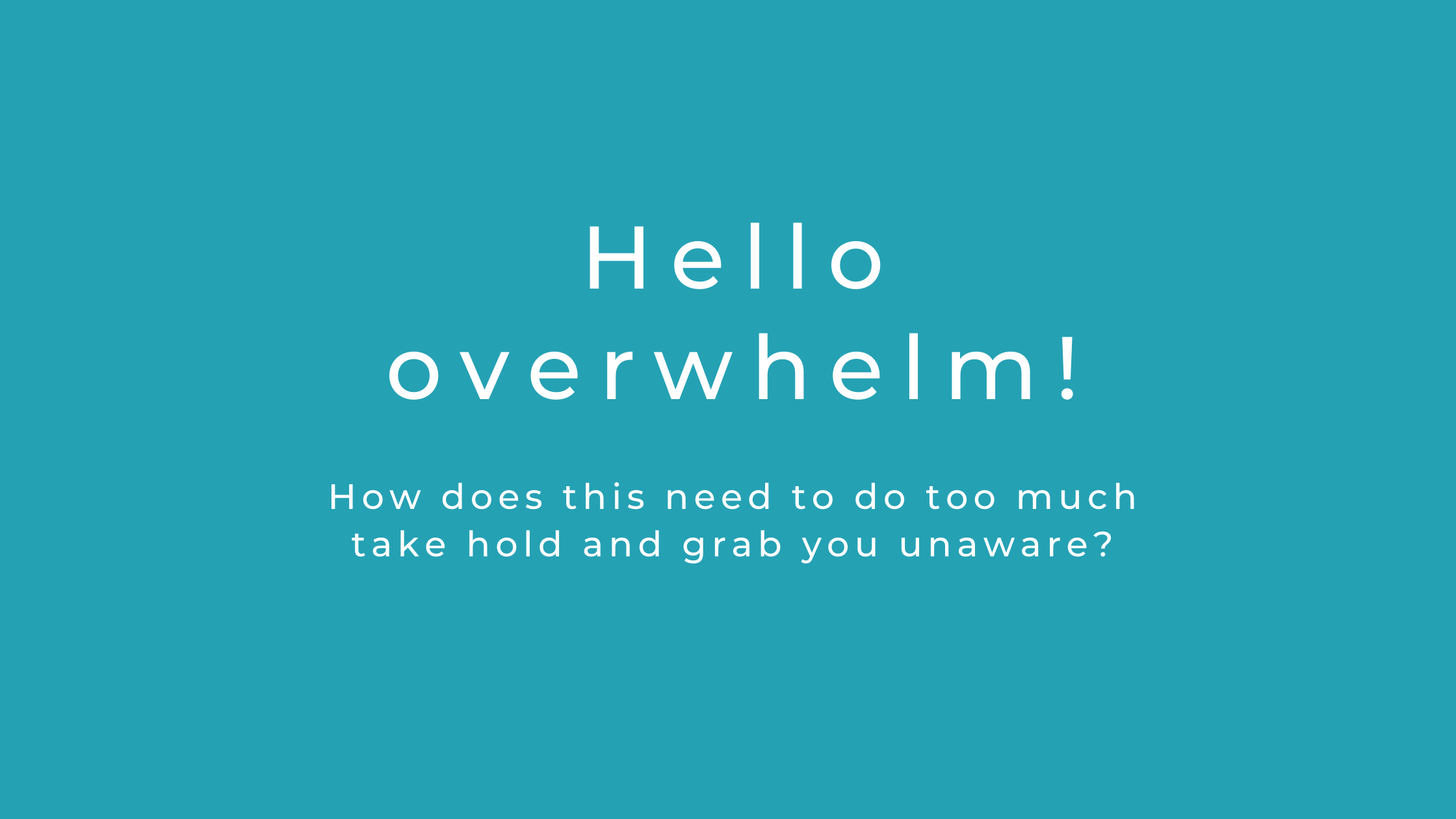 Hello overwhelm blog header image